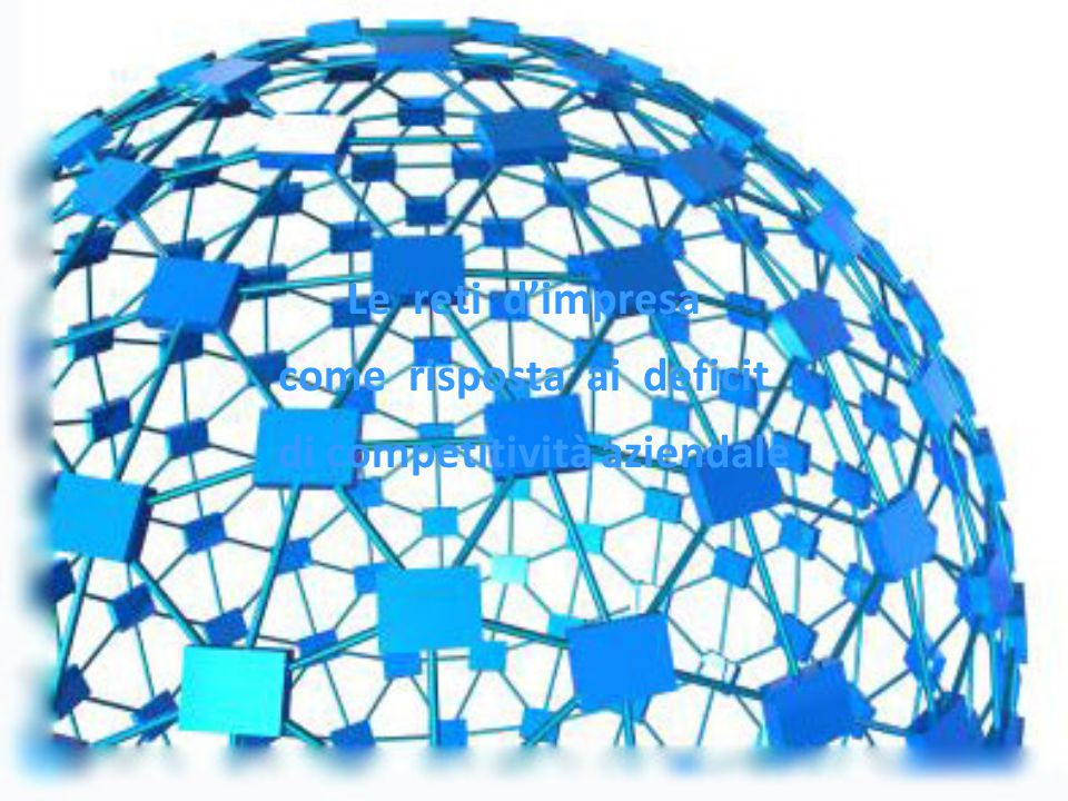 Le reti d'impresa come risposta ai deficit di competitività aziendale