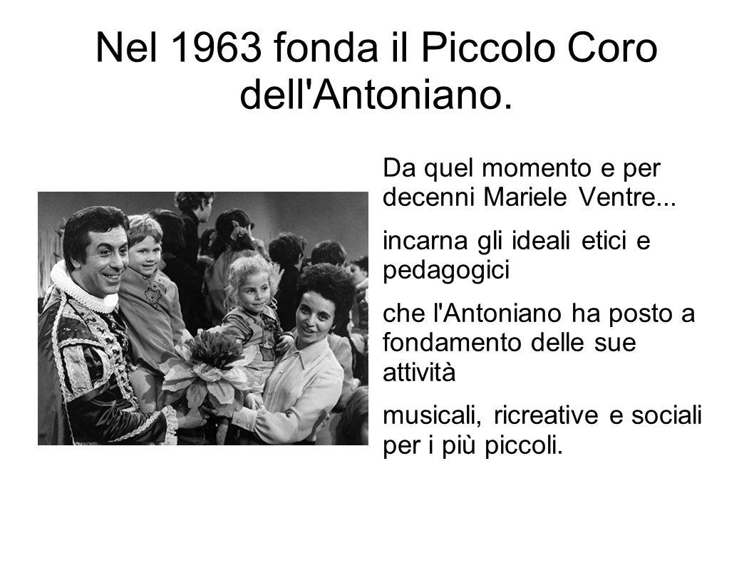 Nel 1963 fonda il Piccolo Coro dell Antoniano. Da quel momento e per decenni Mariele Ventre...