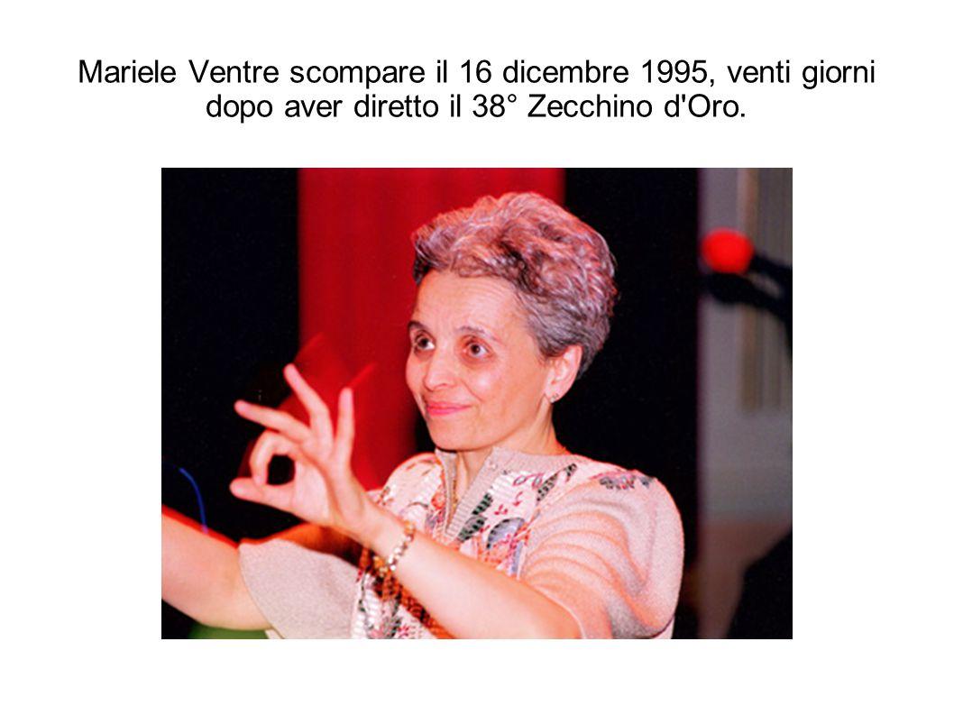 Mariele Ventre scompare il 16 dicembre 1995, venti giorni dopo aver diretto il 38° Zecchino d Oro.