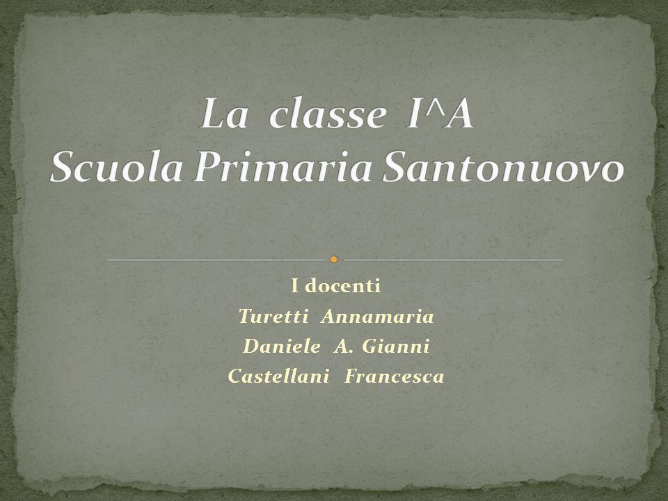I docenti Turetti Annamaria Daniele A. Gianni Castellani Francesca