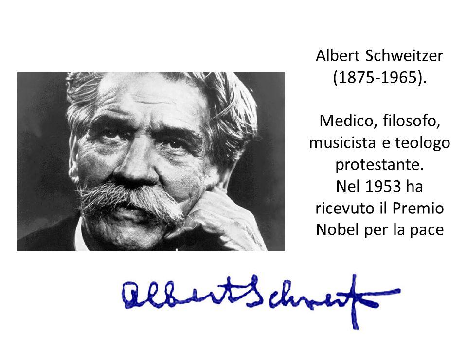 Albert Schweitzer (1875-1965). Medico, filosofo, musicista e teologo protestante. Nel 1953 ha ricevuto il Premio Nobel per la pace
