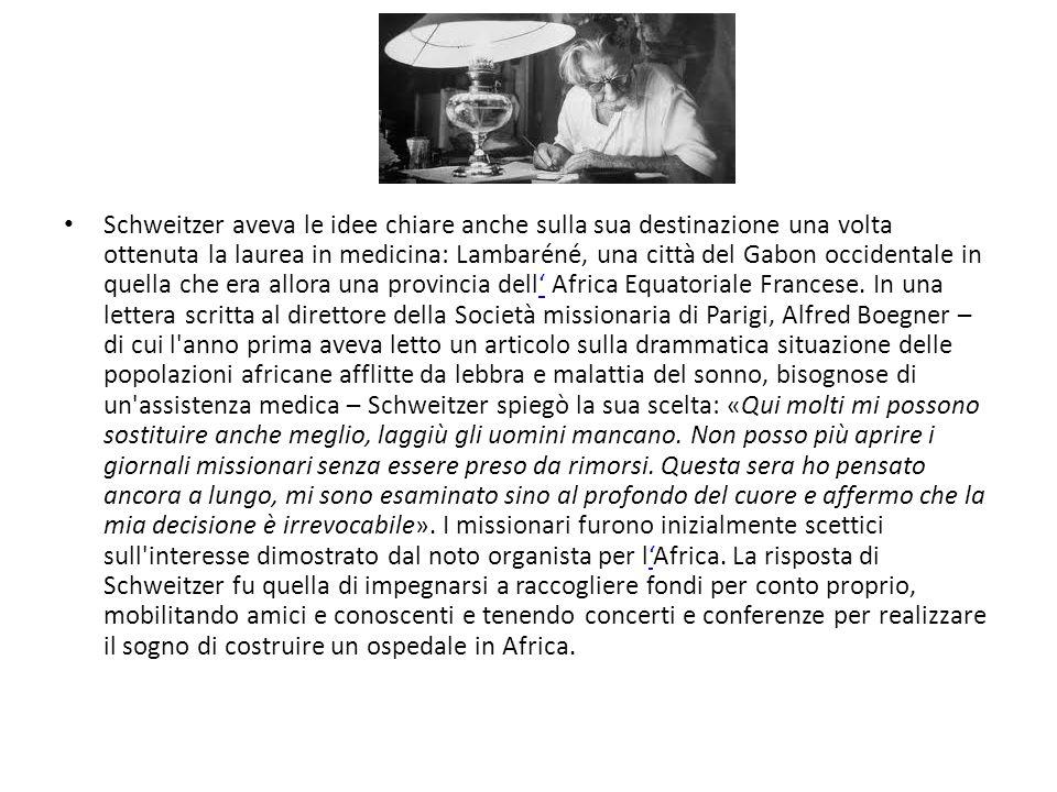 Schweitzer aveva le idee chiare anche sulla sua destinazione una volta ottenuta la laurea in medicina: Lambaréné, una città del Gabon occidentale in q