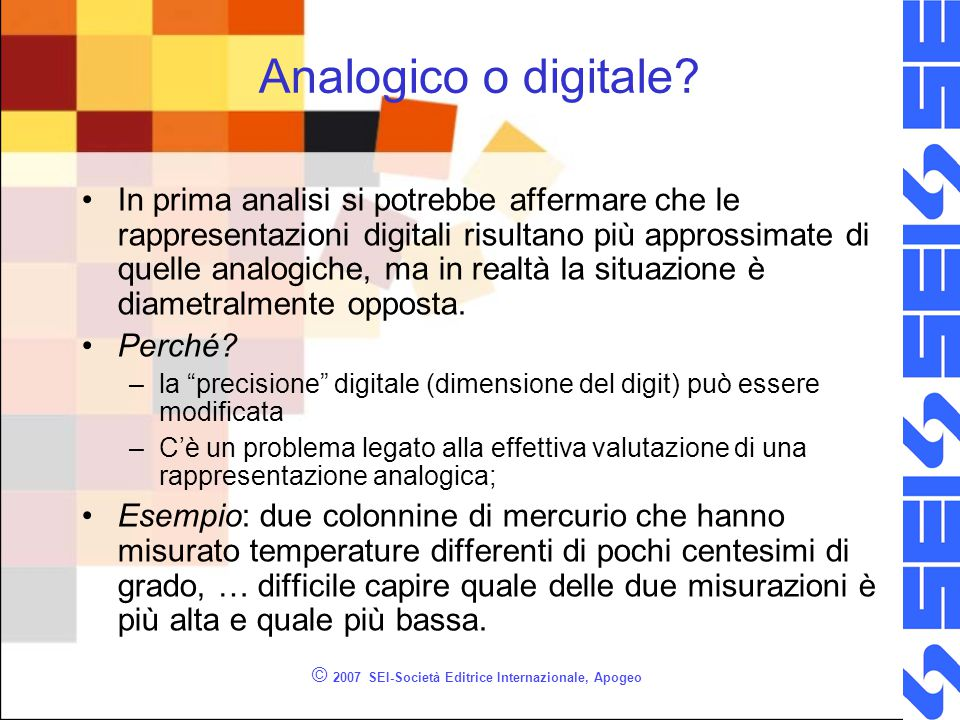 Analogico o digitale.