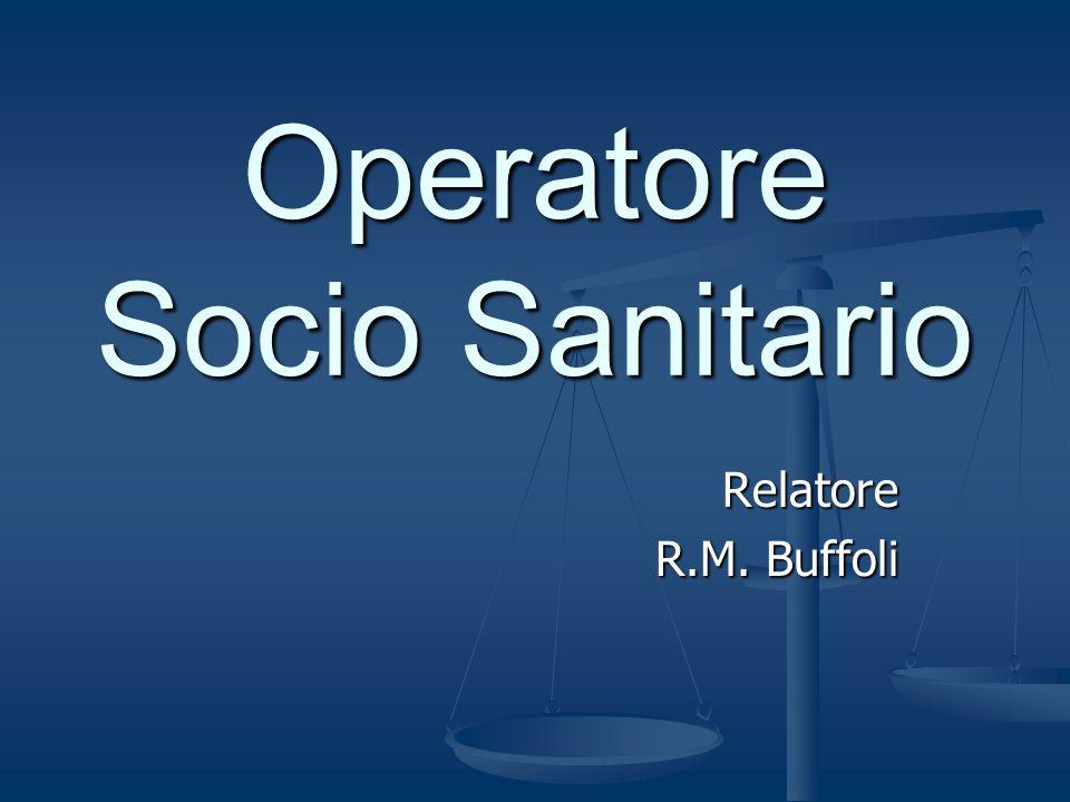 Operatore Socio Sanitario Relatore R.M. Buffoli