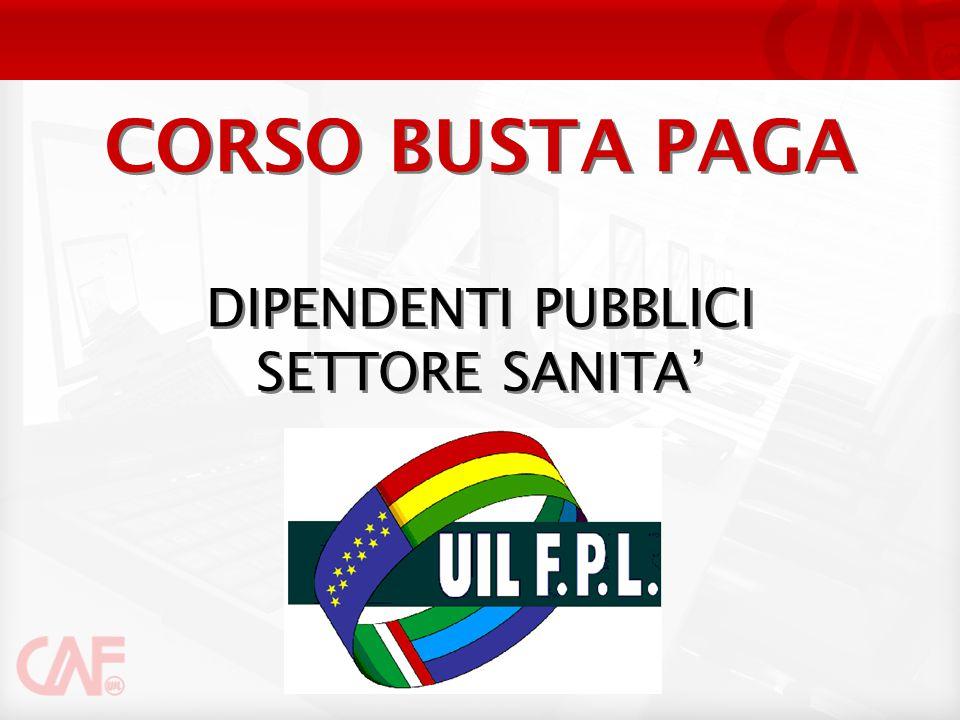 CORSO BUSTA PAGA DIPENDENTI PUBBLICI SETTORE SANITA' DIPENDENTI PUBBLICI SETTORE SANITA'