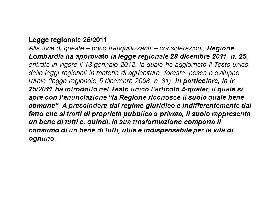 Legge regionale 25/2011 Alla luce di queste – poco tranquillizzanti – considerazioni, Regione Lombardia ha approvato la legge regionale 28 dicembre 2011, n.