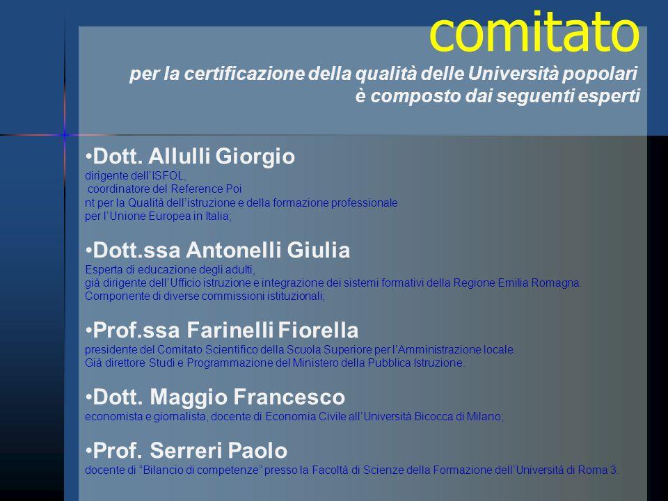 comitato per la certificazione della qualità delle Università popolari è composto dai seguenti esperti Dott. Allulli Giorgio dirigente dell'ISFOL, coo