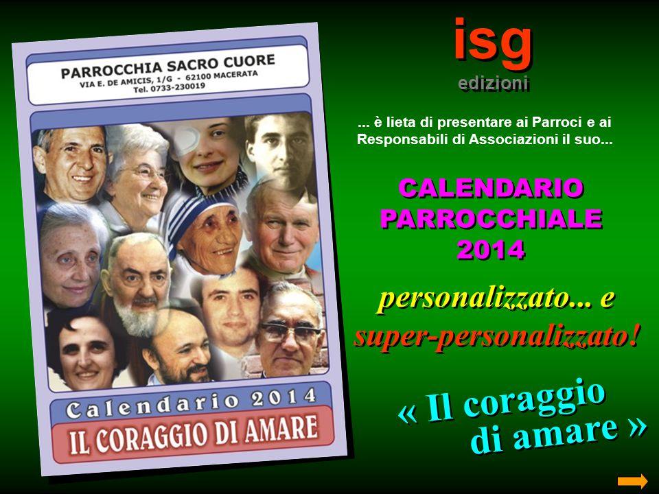 isg edizioni isg edizioni... è lieta di presentare ai Parroci e ai Responsabili di Associazioni il suo... CALENDARIO PARROCCHIALE 2014 CALENDARIO PARR