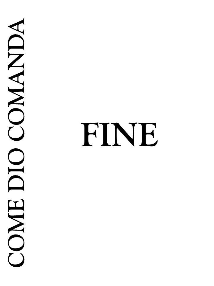 COME DIO COMANDA FINE