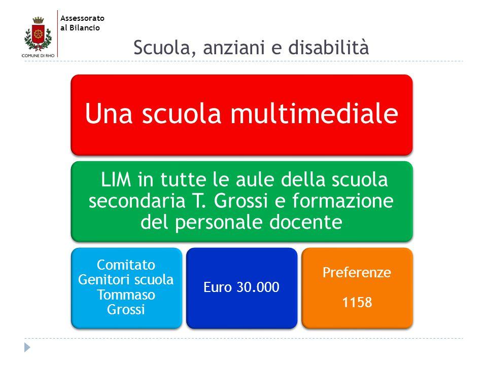 Assessorato al Bilancio Scuola, anziani e disabilità Una scuola multimediale LIM in tutte le aule della scuola secondaria T.