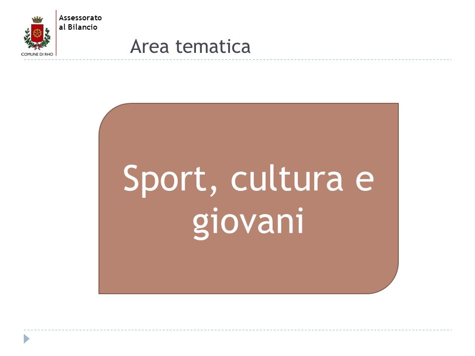 Assessorato al Bilancio Area tematica Sport, cultura e giovani