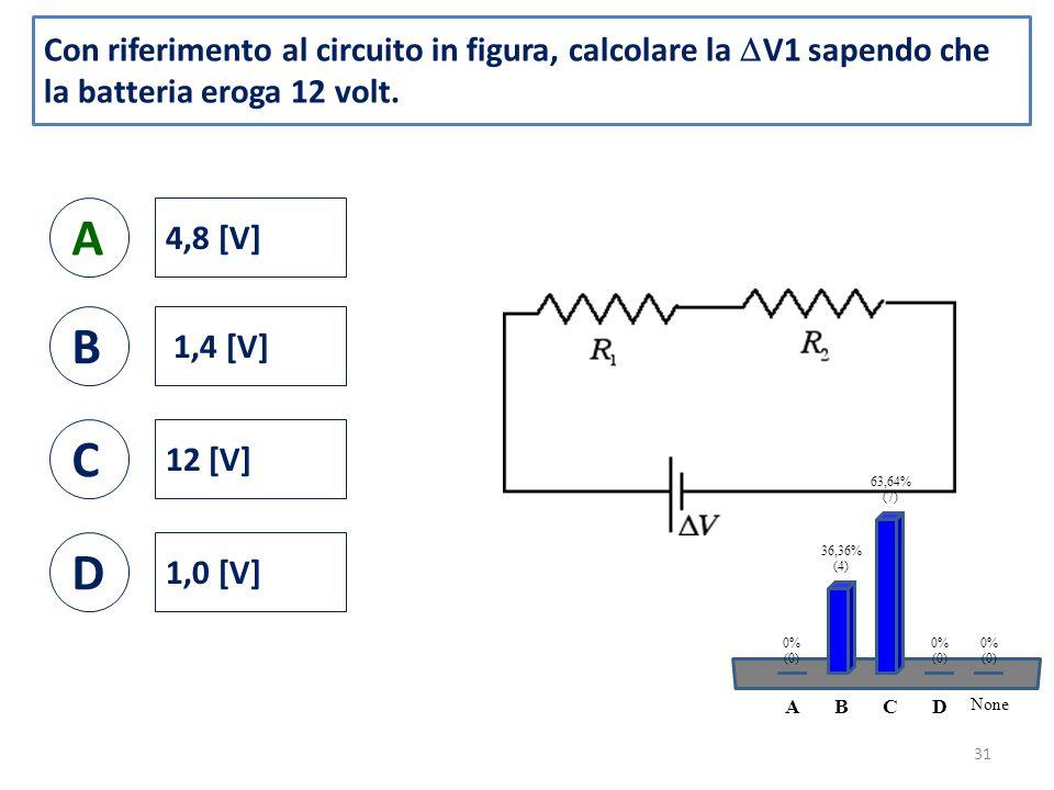 Con riferimento al circuito in figura, calcolare la  V1 sapendo che la batteria eroga 12 volt.