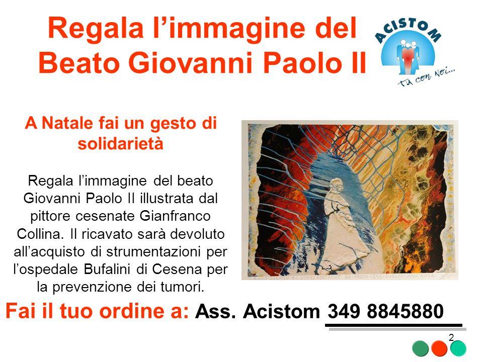 Regala l'immagine del Beato Giovanni Paolo II A Natale fai un gesto di solidarietà Regala l'immagine del beato Giovanni Paolo II illustrata dal pittor
