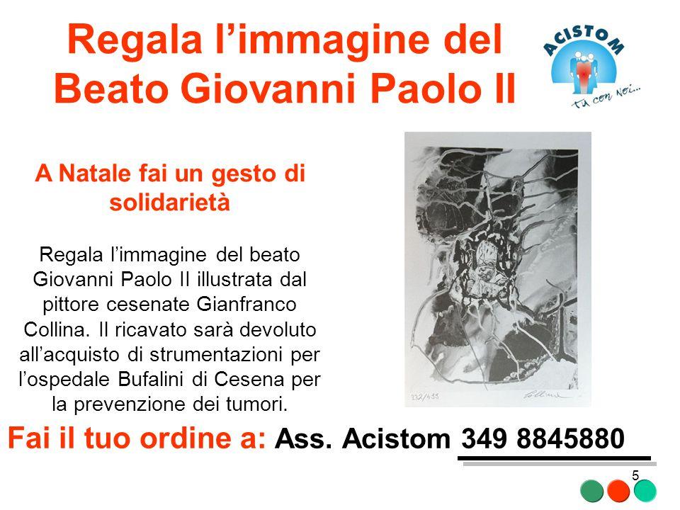 Regala l'immagine del Beato Giovanni Paolo II A Natale fai un gesto di solidarietà Regala l'immagine del beato Giovanni Paolo II illustrata dal pittore cesenate Gianfranco Collina.