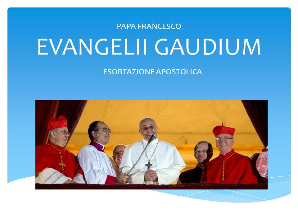 PAPA FRANCESCO EVANGELII GAUDIUM ESORTAZIONE APOSTOLICA