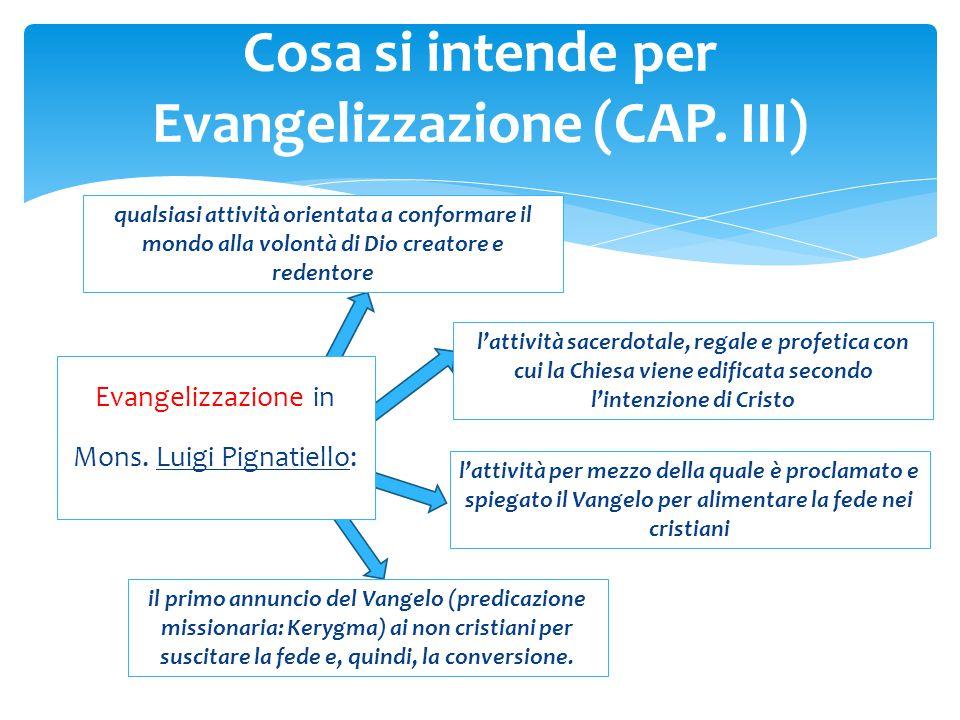 Evangelizzazione in Mons. Luigi Pignatiello: qualsiasi attività orientata a conformare il mondo alla volontà di Dio creatore e redentore l'attività sa