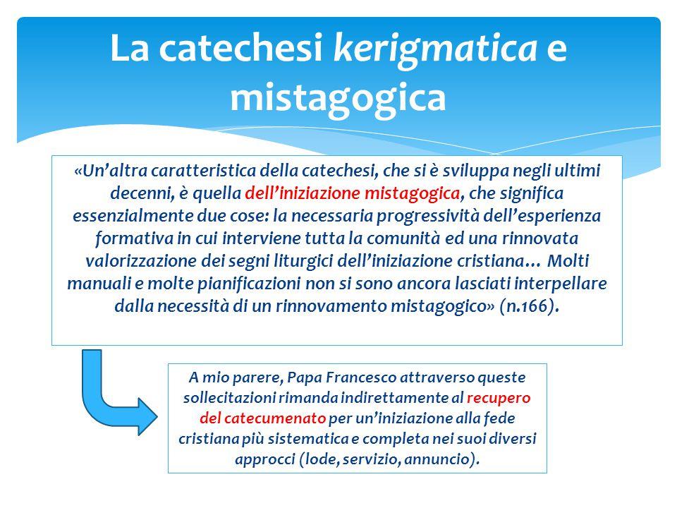 «Un'altra caratteristica della catechesi, che si è sviluppa negli ultimi decenni, è quella dell'iniziazione mistagogica, che significa essenzialmente