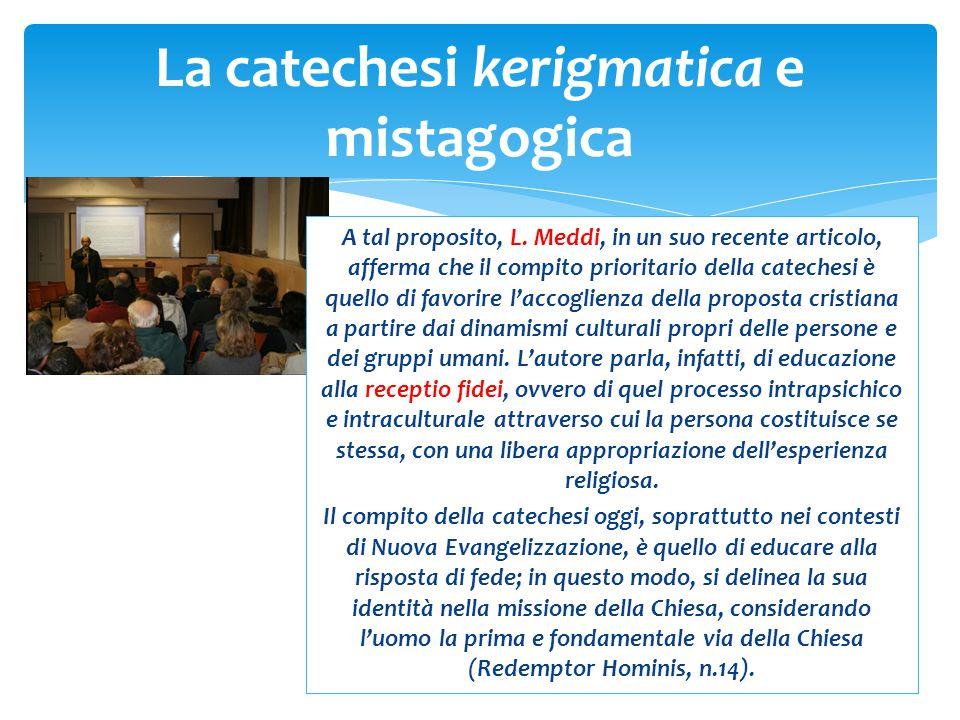 A tal proposito, L. Meddi, in un suo recente articolo, afferma che il compito prioritario della catechesi è quello di favorire l'accoglienza della pro