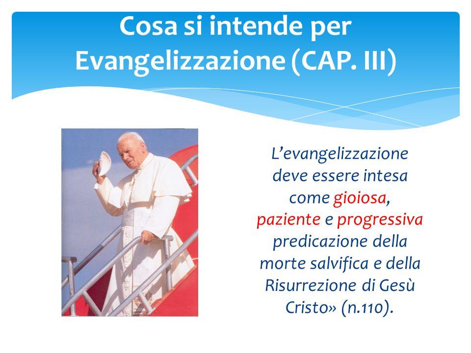 L'evangelizzazione deve essere intesa come gioiosa, paziente e progressiva predicazione della morte salvifica e della Risurrezione di Gesù Cristo» (n.