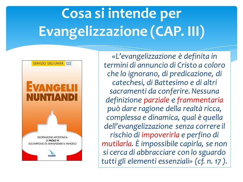 «L'evangelizzazione è definita in termini di annuncio di Cristo a coloro che lo ignorano, di predicazione, di catechesi, di Battesimo e di altri sacra