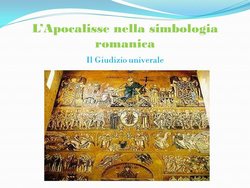 L'Apocalisse nella simbologia romanica Il Giudizio univerale