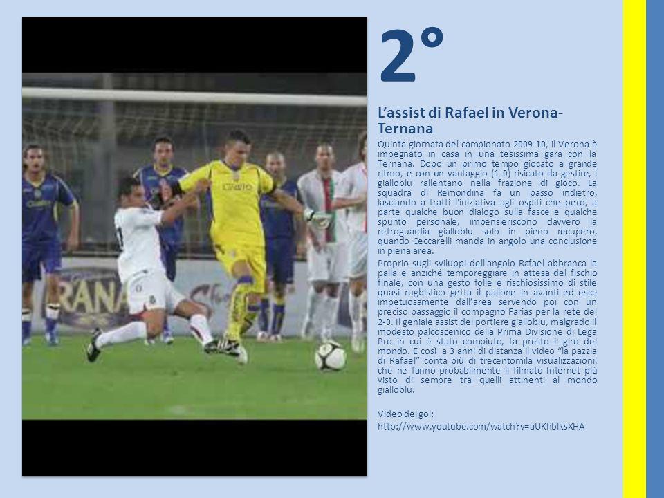 2° L'assist di Rafael in Verona- Ternana Quinta giornata del campionato 2009-10, il Verona è impegnato in casa in una tesissima gara con la Ternana. D