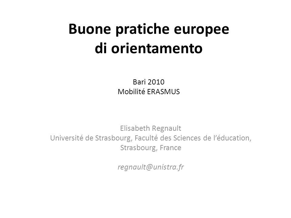 Buone pratiche europee di orientamento Bari 2010 Mobilité ERASMUS Elisabeth Regnault Université de Strasbourg, Faculté des Sciences de l'éducation, St