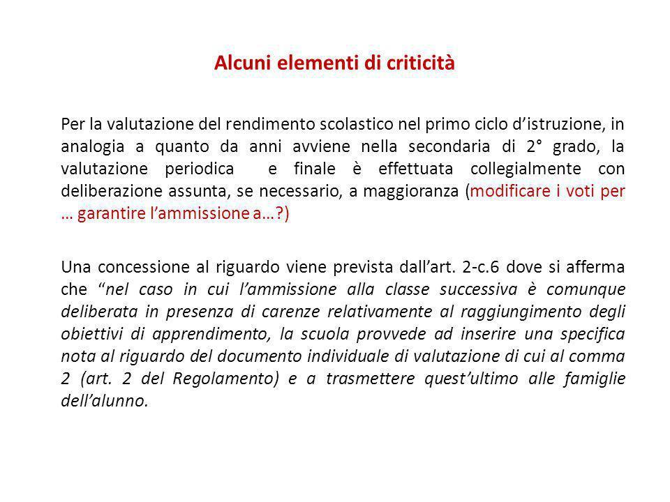 Alcuni elementi di criticità Per la valutazione del rendimento scolastico nel primo ciclo d'istruzione, in analogia a quanto da anni avviene nella sec