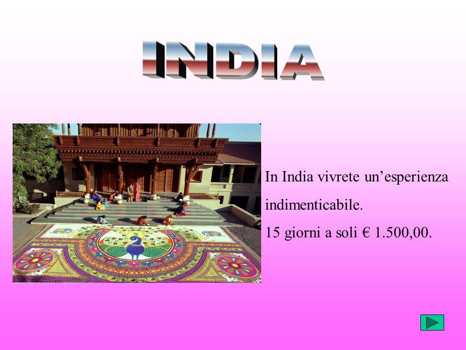 In India vivrete un'esperienza indimenticabile. 15 giorni a soli € 1.500,00.