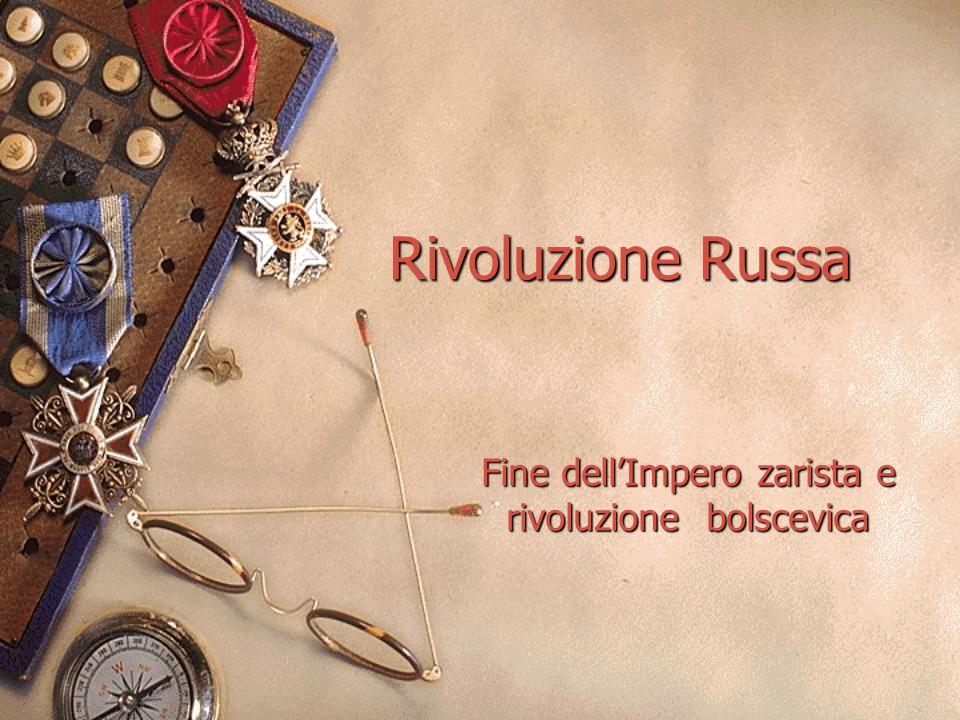 Rivoluzione Russa Fine dell'Impero zarista e rivoluzione bolscevica