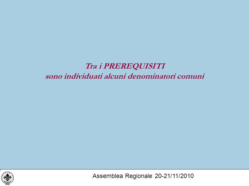 Tra i PREREQUISITI sono individuati alcuni denominatori comuni Assemblea Regionale 20-21/11/2010
