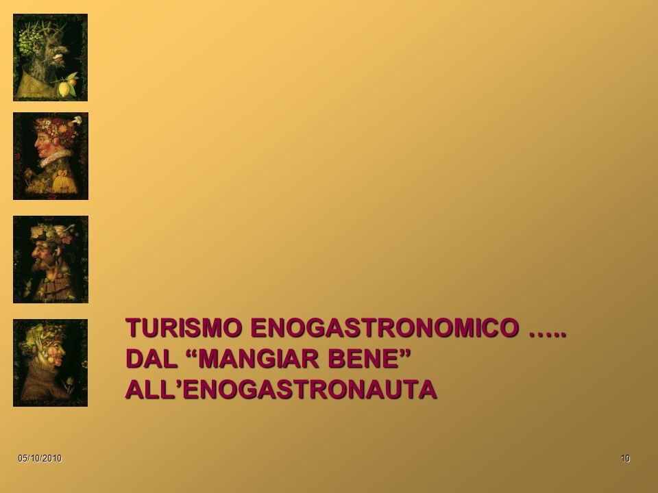 "TURISMO ENOGASTRONOMICO ….. DAL ""MANGIAR BENE"" ALL'ENOGASTRONAUTA 05/10/201010"