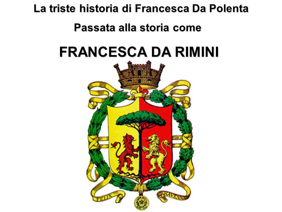 Dante aveva 24 anni e più tardi, in esilio, avrà modo di conoscere la famiglia di Francesca, restando ospite a Ravenna del padre di lei. Troppo lungo