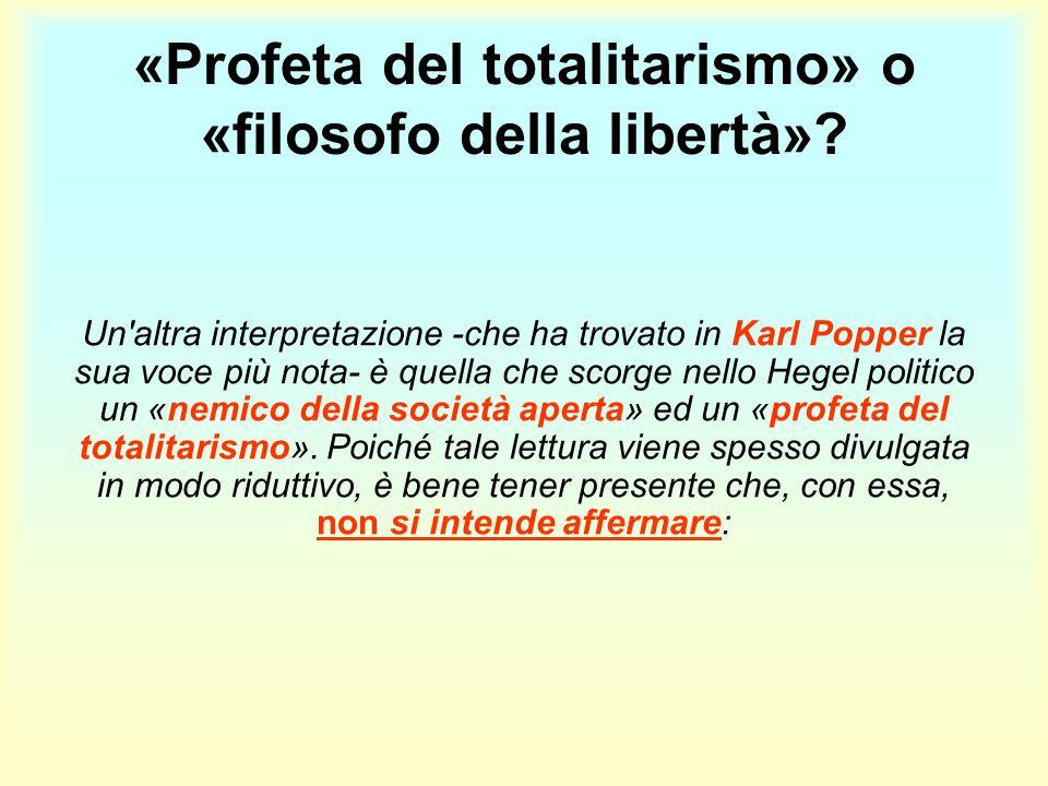 «Profeta del totalitarismo» o «filosofo della libertà»? Un'altra interpretazione -che ha trovato in Karl Popper la sua voce più nota- è quella che sco