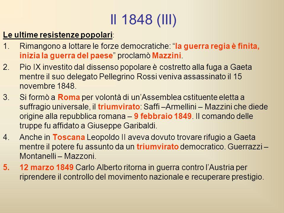 """Il 1848 (III) Le ultime resistenze popolari : 1.Rimangono a lottare le forze democratiche: """"la guerra regia è finita, inizia la guerra del paese"""" proc"""