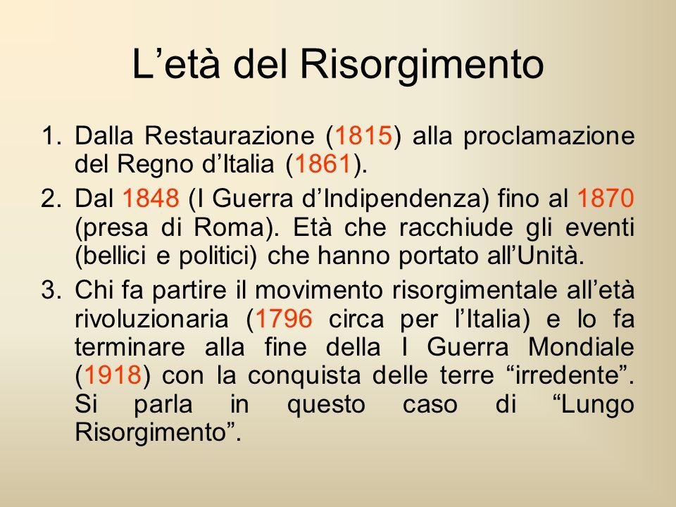 L'età del Risorgimento 1.Dalla Restaurazione (1815) alla proclamazione del Regno d'Italia (1861). 2.Dal 1848 (I Guerra d'Indipendenza) fino al 1870 (p