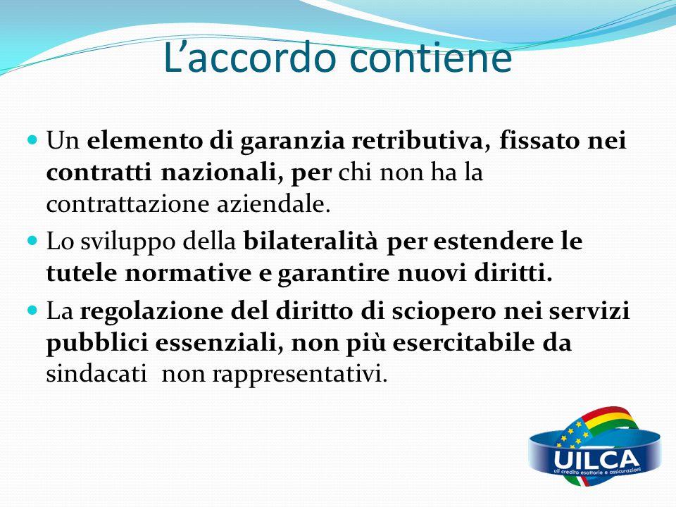 L'accordo contiene Un elemento di garanzia retributiva, fissato nei contratti nazionali, per chi non ha la contrattazione aziendale. Lo sviluppo della