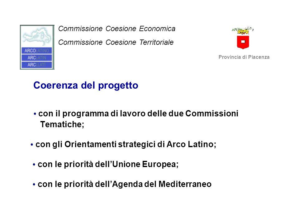 Coerenza del progetto con il programma di lavoro delle due Commissioni Tematiche; con gli Orientamenti strategici di Arco Latino; con le priorità dell