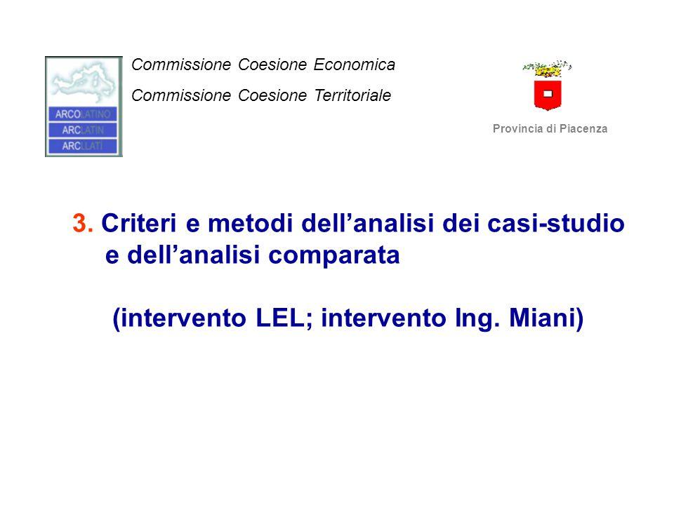 3. Criteri e metodi dell'analisi dei casi-studio e dell'analisi comparata (intervento LEL; intervento Ing. Miani) Commissione Coesione Economica Commi