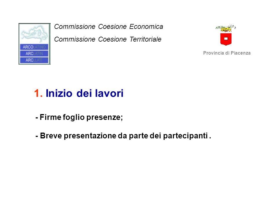 1. Inizio dei lavori - Firme foglio presenze; - Breve presentazione da parte dei partecipanti. Commissione Coesione Economica Commissione Coesione Ter