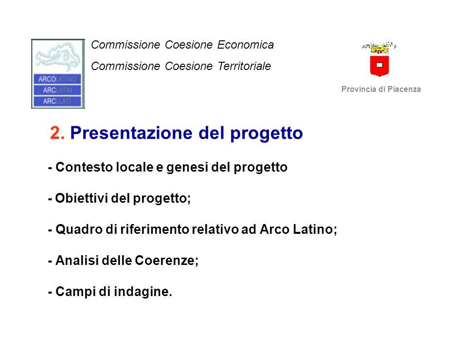 2. Presentazione del progetto - Contesto locale e genesi del progetto - Obiettivi del progetto; - Quadro di riferimento relativo ad Arco Latino; - Ana