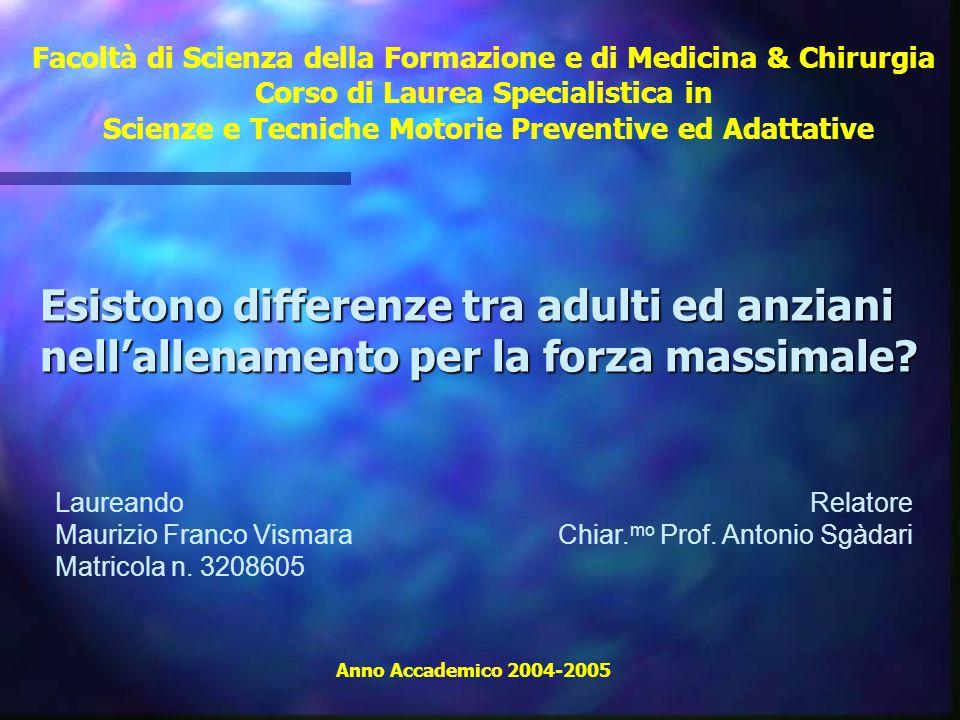Facoltà di Scienza della Formazione e di Medicina & Chirurgia Corso di Laurea Specialistica in Scienze e Tecniche Motorie Preventive ed Adattative Ann