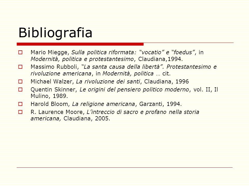 """Bibliografia  Mario Miegge, Sulla politica riformata: """"vocatio"""" e """"foedus"""", in Modernità, politica e protestantesimo, Claudiana,1994.  Massimo Rubbo"""