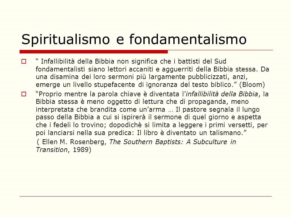 """Spiritualismo e fondamentalismo  """" Infallibilità della Bibbia non significa che i battisti del Sud fondamentalisti siano lettori accaniti e agguerrit"""