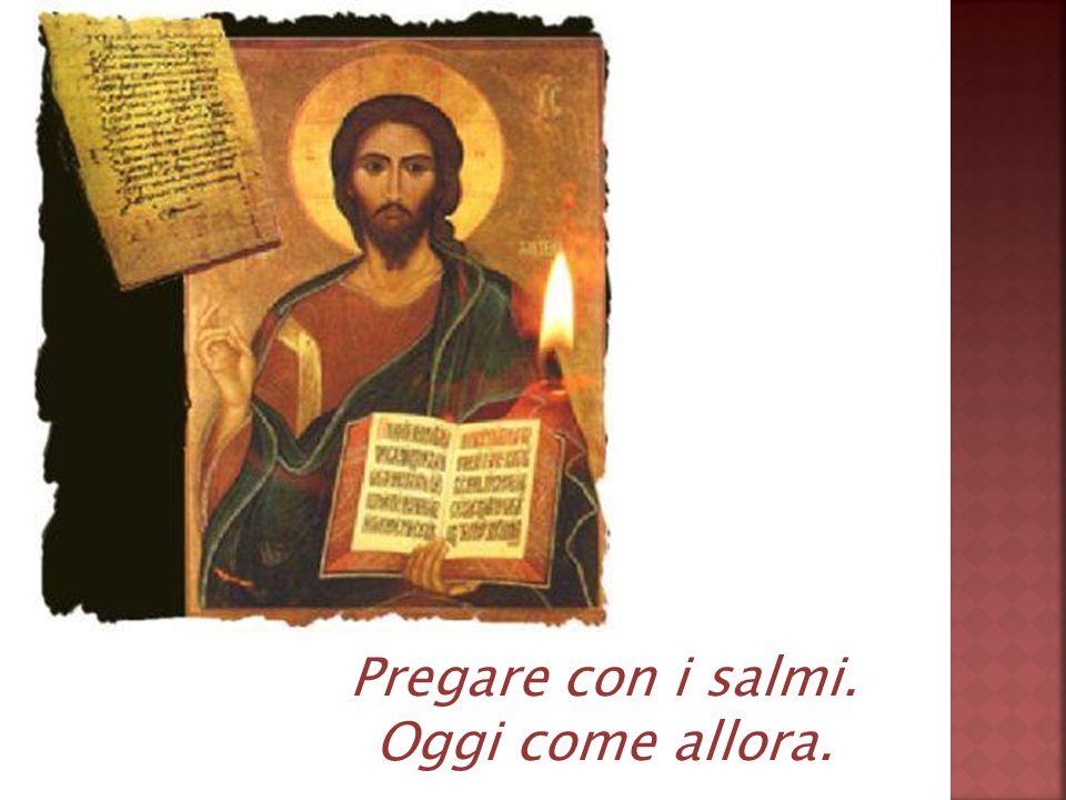 Pregare con i salmi. Oggi come allora.