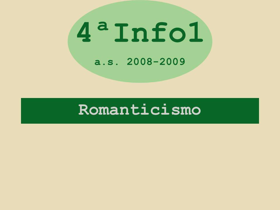 Romanticismo 4ªInfo1 a.s. 2008-2009