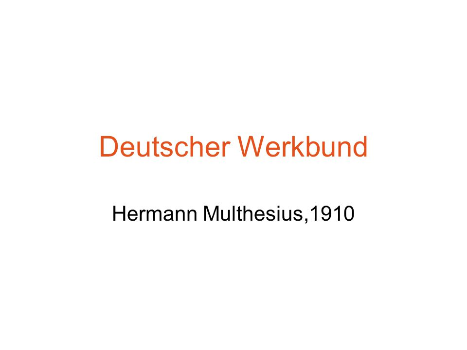 Deutscher Werkbund Hermann Multhesius,1910