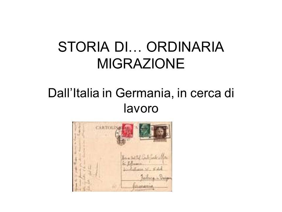 STORIA DI… ORDINARIA MIGRAZIONE Dall'Italia in Germania, in cerca di lavoro