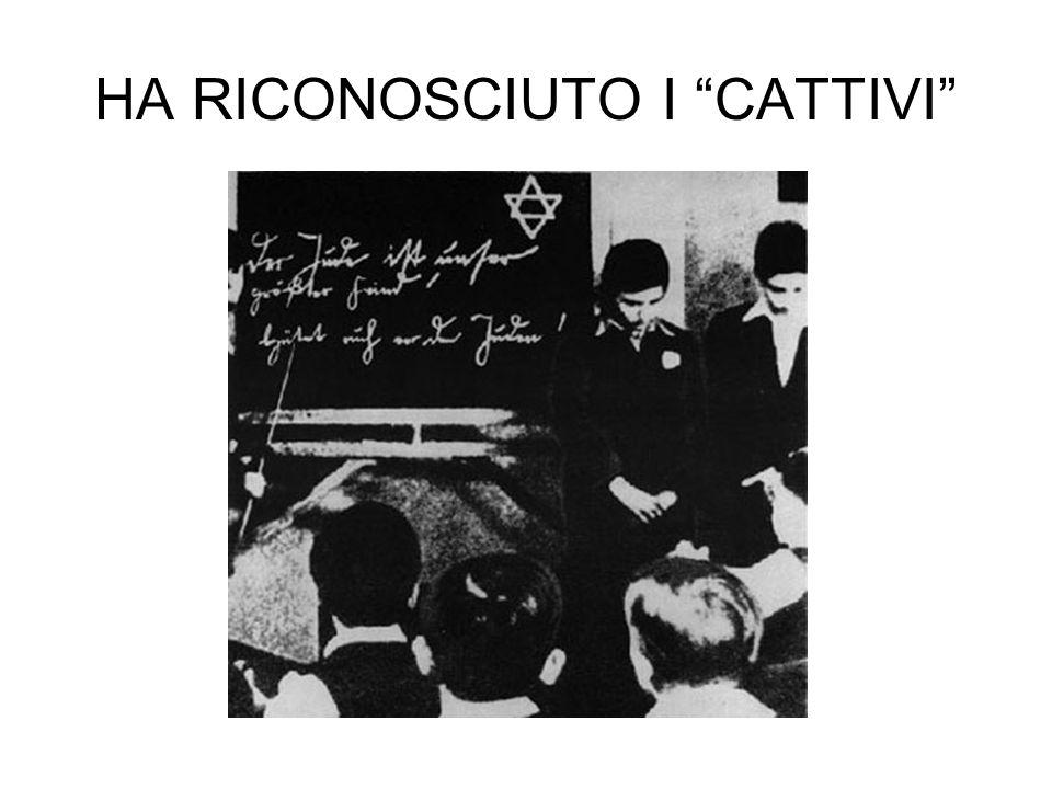 "HA RICONOSCIUTO I ""CATTIVI"""