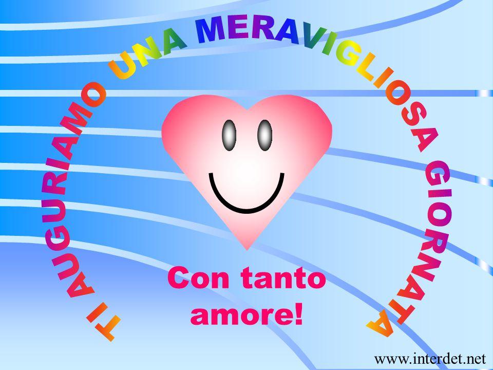 Con tanto amore! www.interdet.net